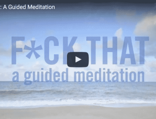 "Geführte Meditation: ""F*CK THAT!"""